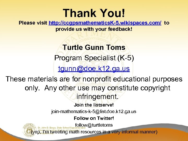 Thank You! Please visit http: //ccgpsmathematics. K-5. wikispaces. com/ to provide us with your