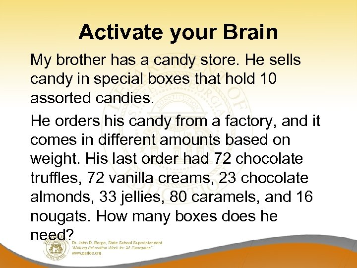 Activate your Brain My brother has a candy store. He sells candy in special