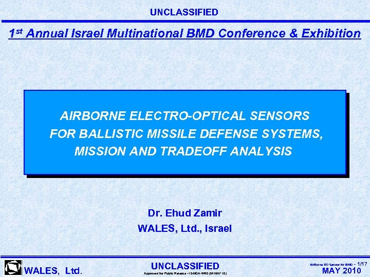 UNCLASSIFIED 1 st Annual Israel Multinational BMD Conference & Exhibition AIRBORNE ELECTRO-OPTICAL SENSORS FOR