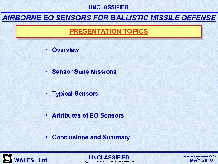 UNCLASSIFIED AIRBORNE EO SENSORS FOR BALLISTIC MISSILE DEFENSE PRESENTATION TOPICS • Overview • Sensor