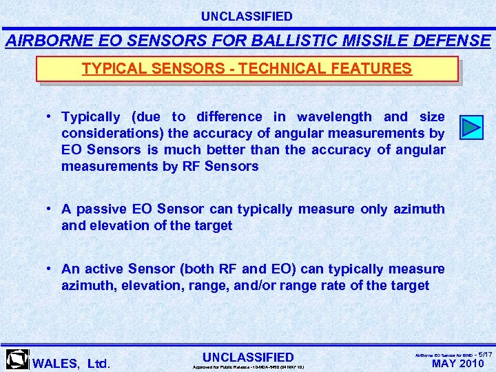 UNCLASSIFIED AIRBORNE EO SENSORS FOR BALLISTIC MISSILE DEFENSE TYPICAL SENSORS - TECHNICAL FEATURES •