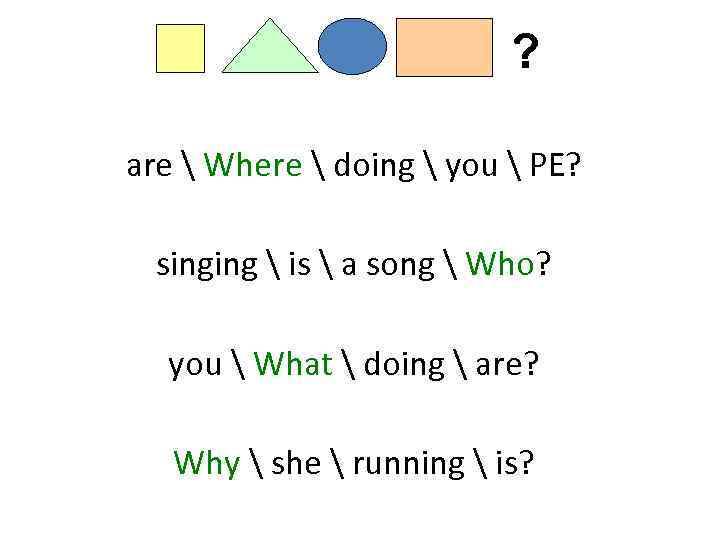 ? are  Where  doing  you  PE? singing  is