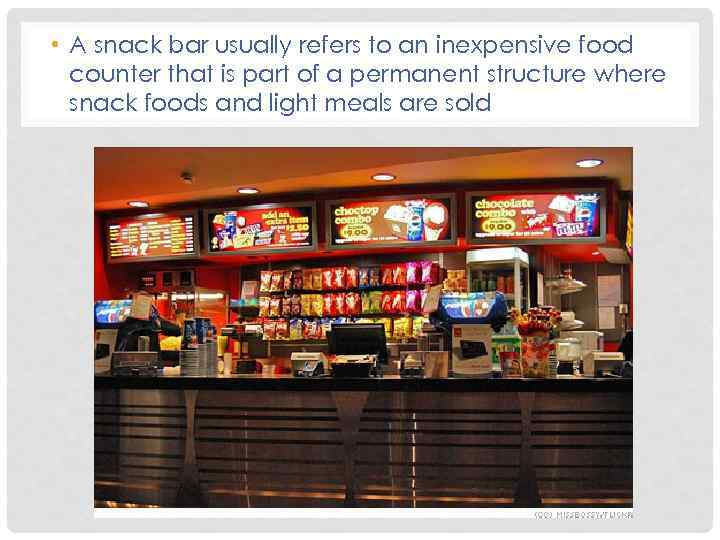 • A snack bar usually refers to an inexpensive food counter that is