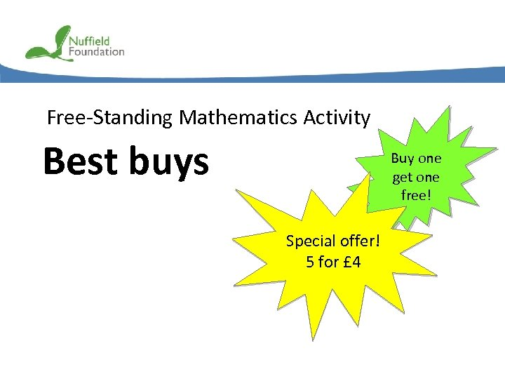 Free-Standing Mathematics Activity Best buys Buy one get one free! Special offer! 5 for