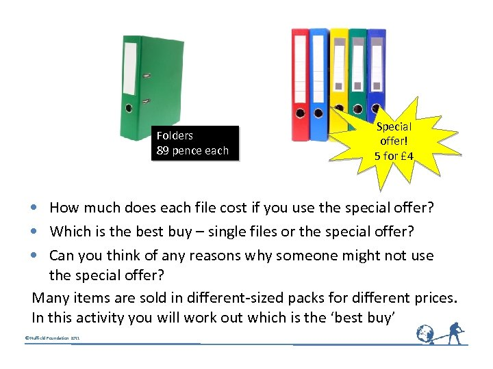 Folders 89 pence each Special offer! 5 for £ 4 • How much does