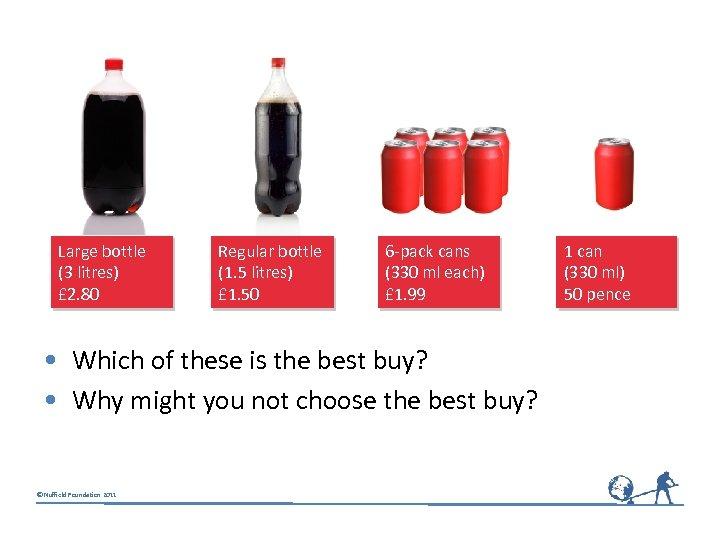 Large bottle (3 litres) £ 2. 80 Regular bottle (1. 5 litres) £ 1.