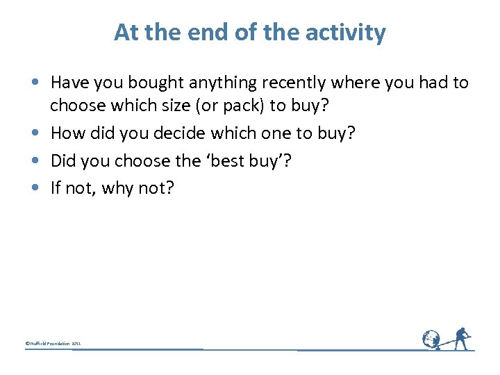 At the end of the activity • Have you bought anything recently where you