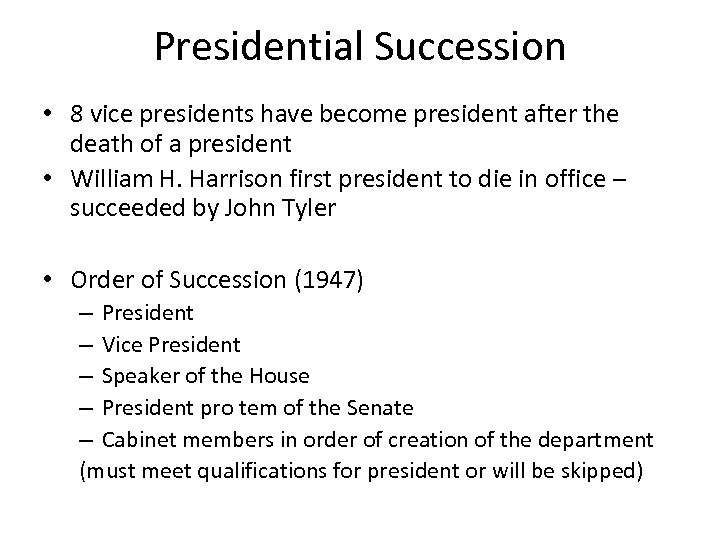 Presidential Succession • 8 vice presidents have become president after the death of a