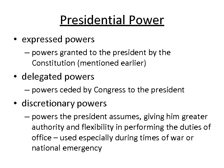 Presidential Power • expressed powers – powers granted to the president by the Constitution