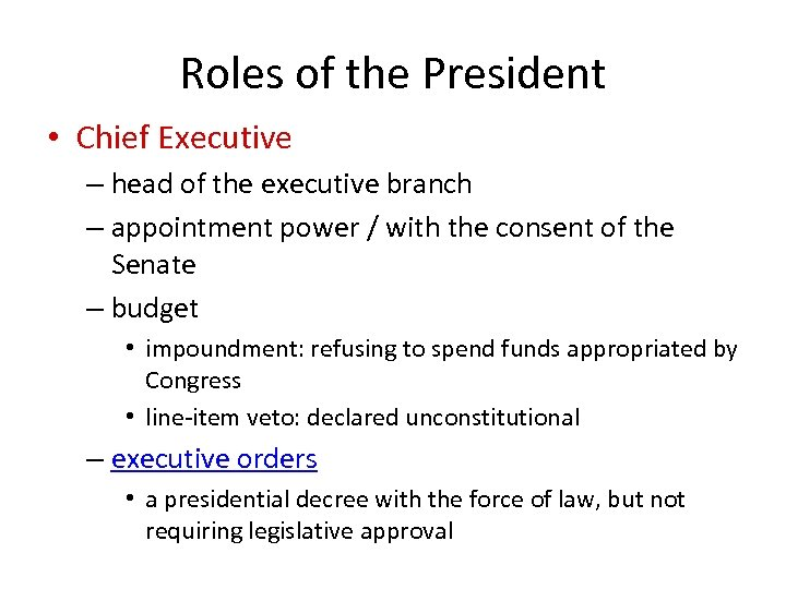 Roles of the President • Chief Executive – head of the executive branch –