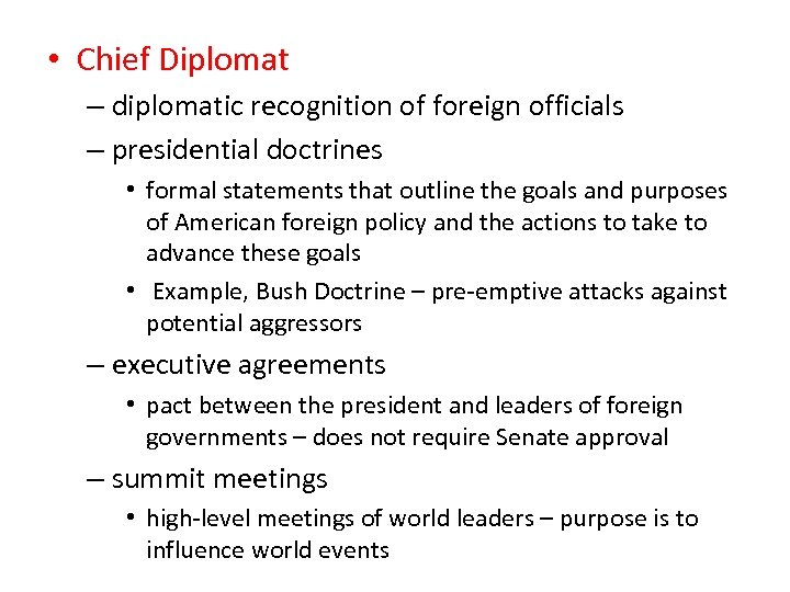 • Chief Diplomat – diplomatic recognition of foreign officials – presidential doctrines •