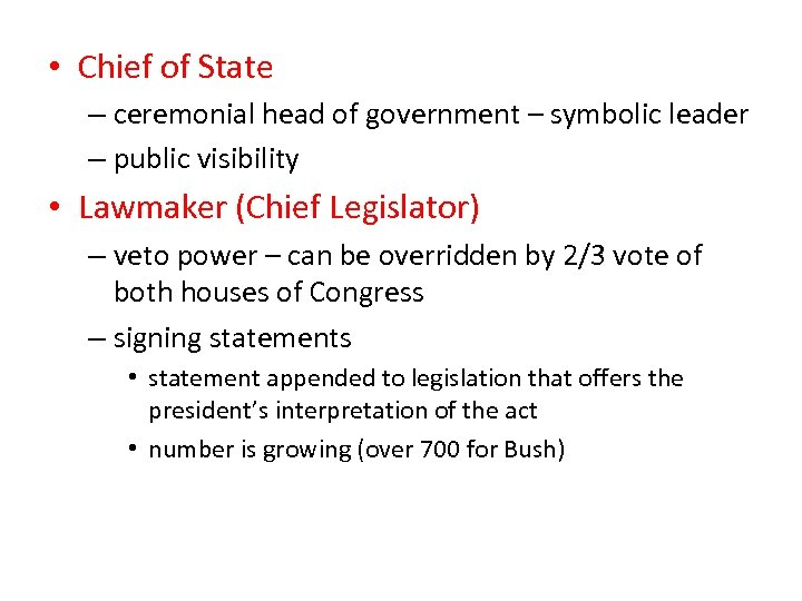 • Chief of State – ceremonial head of government – symbolic leader –