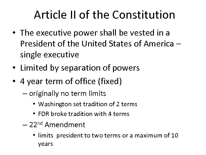 Article II of the Constitution • The executive power shall be vested in a