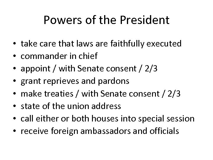 Powers of the President • • take care that laws are faithfully executed commander