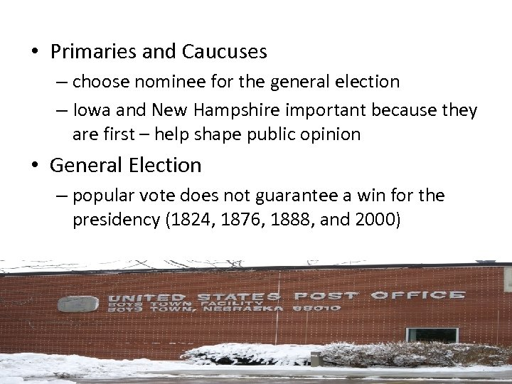 • Primaries and Caucuses – choose nominee for the general election – Iowa