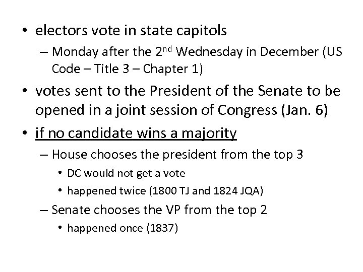 • electors vote in state capitols – Monday after the 2 nd Wednesday