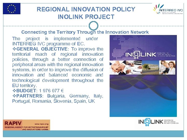 REGIONAL INNOVATION POLICY INOLINK PROJECT Connecting the Territory Through the Innovation Network The project