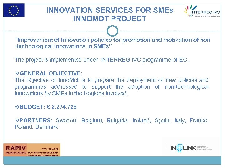 """INNOVATION SERVICES FOR SMEs INNOMOT PROJECT """"Improvement of Innovation policies for promotion and motivation"""