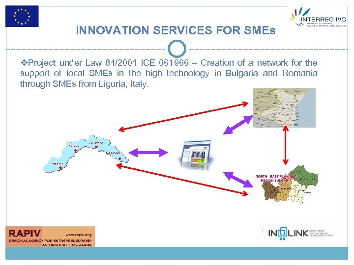 INNOVATION SERVICES FOR SMEs v. Project under Law 84/2001 ICE 061966 – Creation of