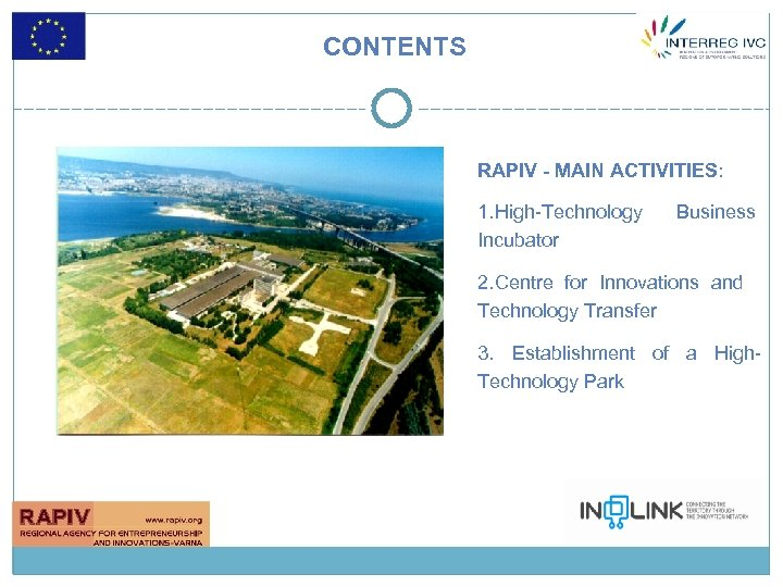 CONTENTS RAPIV - MAIN ACTIVITIES: 1. High-Technology Incubator Business 2. Centre for Innovations and