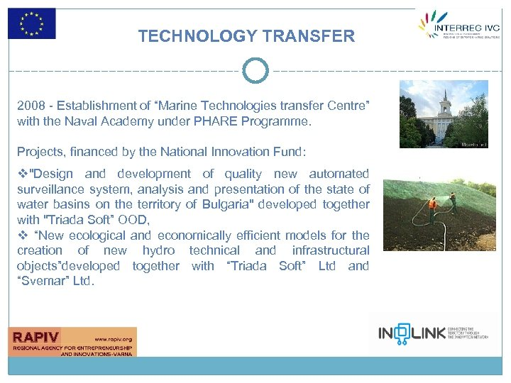 """TECHNOLOGY TRANSFER 2008 - Establishment of """"Marine Technologies transfer Centre"""" with the Naval Academy"""
