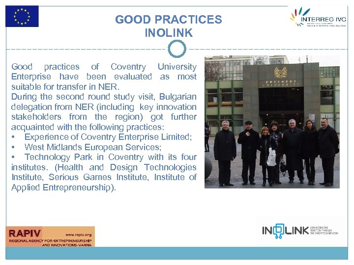 GOOD PRACTICES INOLINK Good practices of Coventry University Enterprise have been evaluated as most