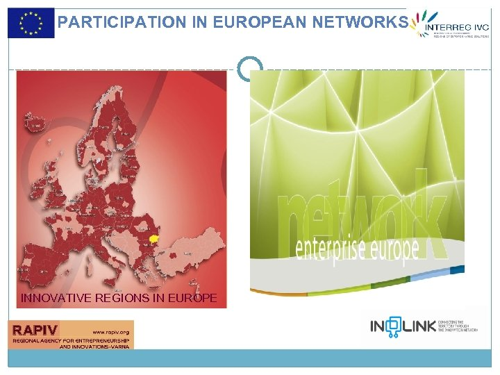 PARTICIPATION IN EUROPEAN NETWORKS INNOVATIVE REGIONS IN EUROPE