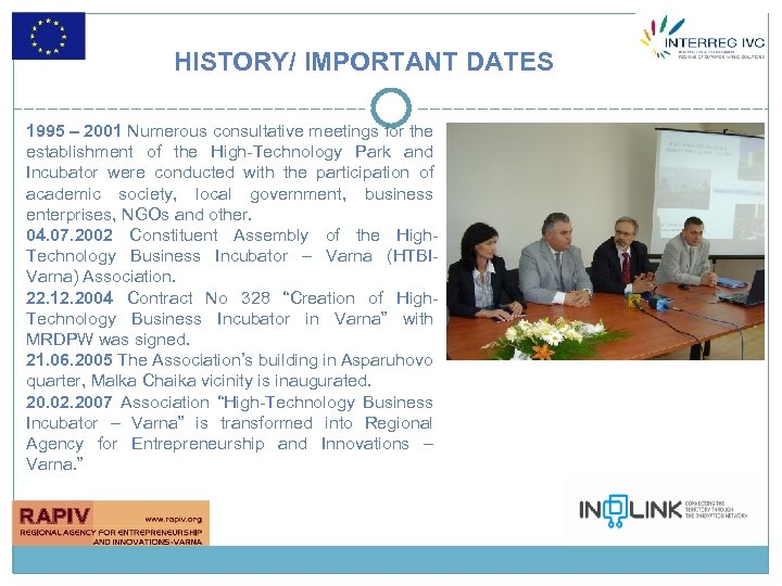 HISTORY/ IMPORTANT DATES 1995 – 2001 Numerous consultative meetings for the establishment of