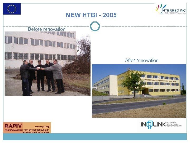 NEW HTBI - 2005 Before renovation After renovation