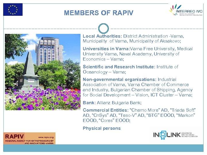 MEMBERS OF RAPIV Local Authorities: District Administration -Varna, Municipality of Varna, Municipality of Aksakovo;