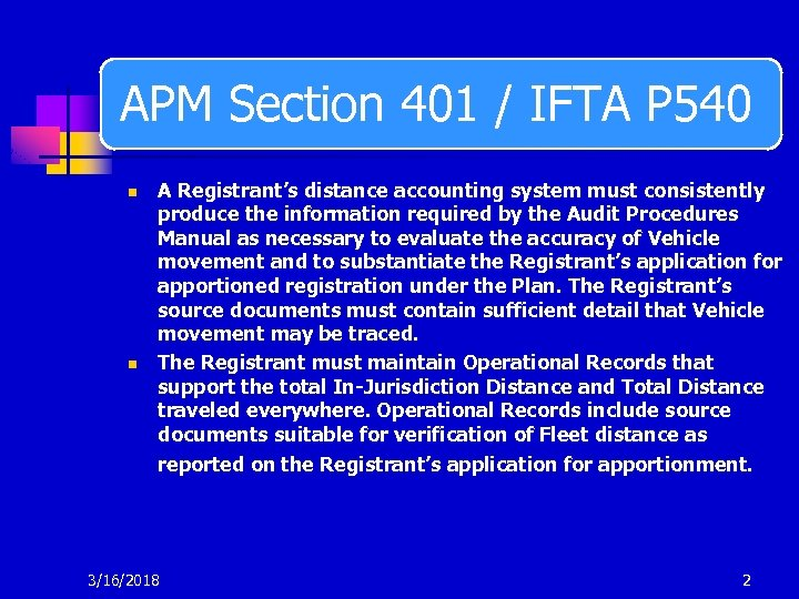 APM Section 401 / IFTA P 540 n n A Registrant's distance accounting system