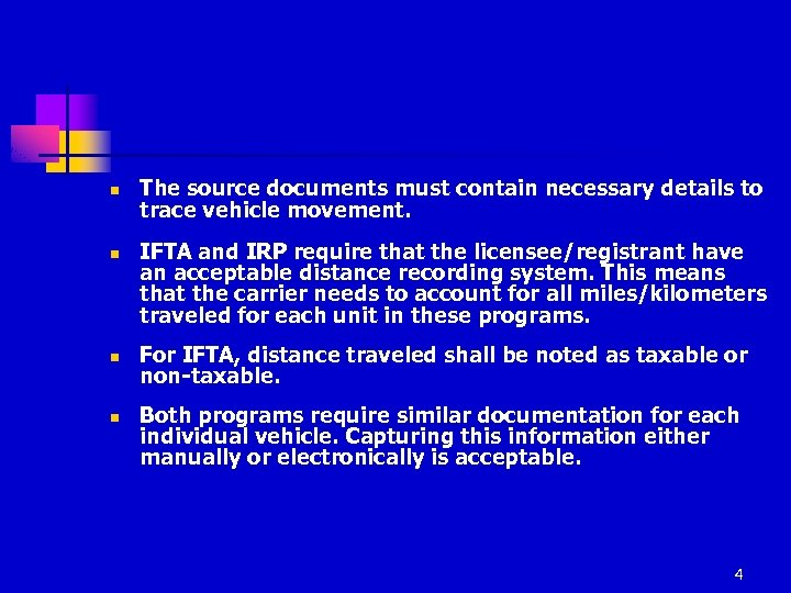 n n The source documents must contain necessary details to trace vehicle movement. IFTA