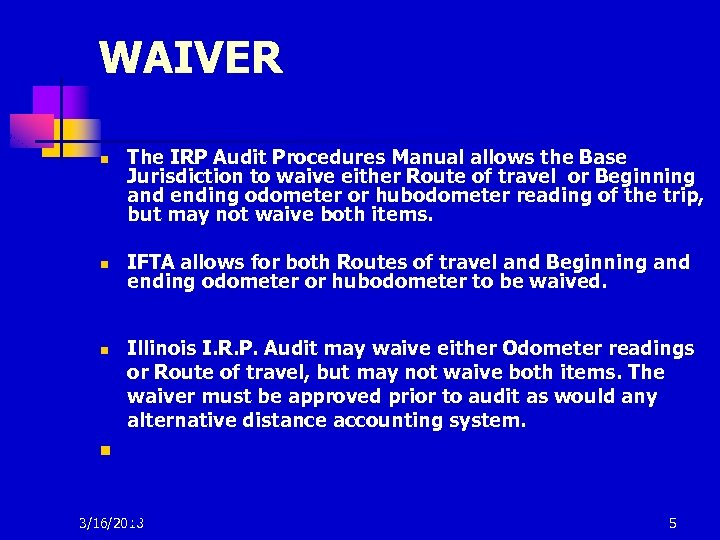 WAIVER ovement n n n The IRP Audit Procedures Manual allows the Base Jurisdiction