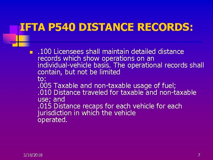 IFTA P 540 DISTANCE RECORDS: n . 100 Licensees shall maintain detailed distance records