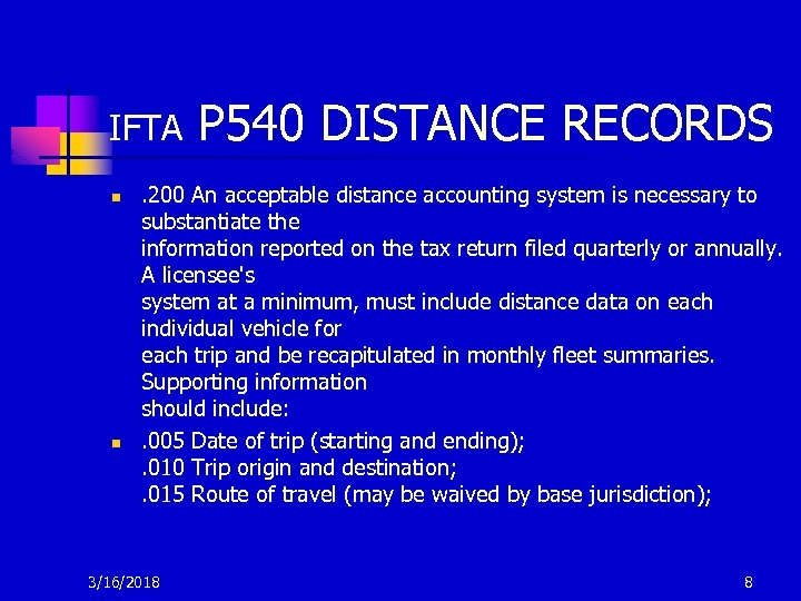 IFTA n n P 540 DISTANCE RECORDS . 200 An acceptable distance accounting system