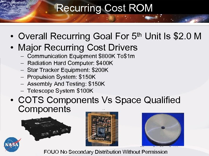 Recurring Cost ROM • Overall Recurring Goal For 5 th Unit Is $2. 0