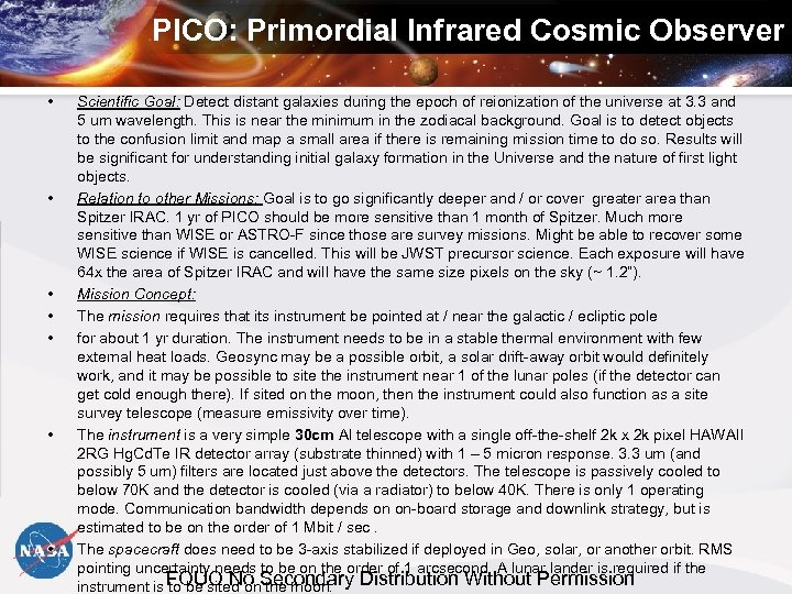 PICO: Primordial Infrared Cosmic Observer • • Scientific Goal: Detect distant galaxies during the
