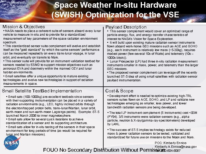 Space Weather In-situ Hardware (SWISH) Optimization for the VSE Mission & Objectives • NASA
