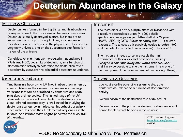 Deuterium Abundance in the Galaxy Mission & Objectives Instrument Deuterium was formed in the