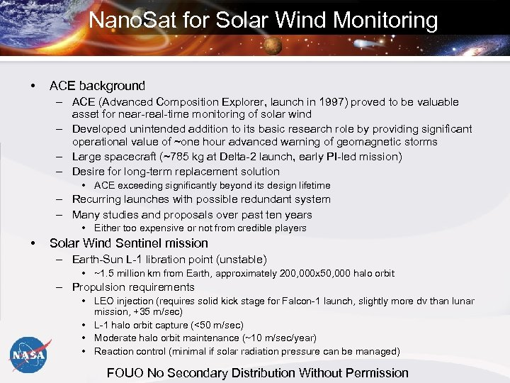 Nano. Sat for Solar Wind Monitoring • ACE background – ACE (Advanced Composition Explorer,