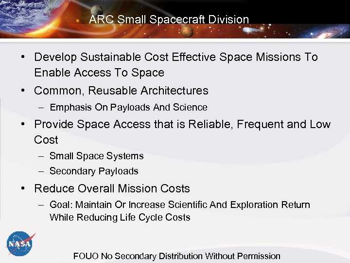 ARC Small Spacecraft Division • Develop Sustainable Cost Effective Space Missions To Enable Access