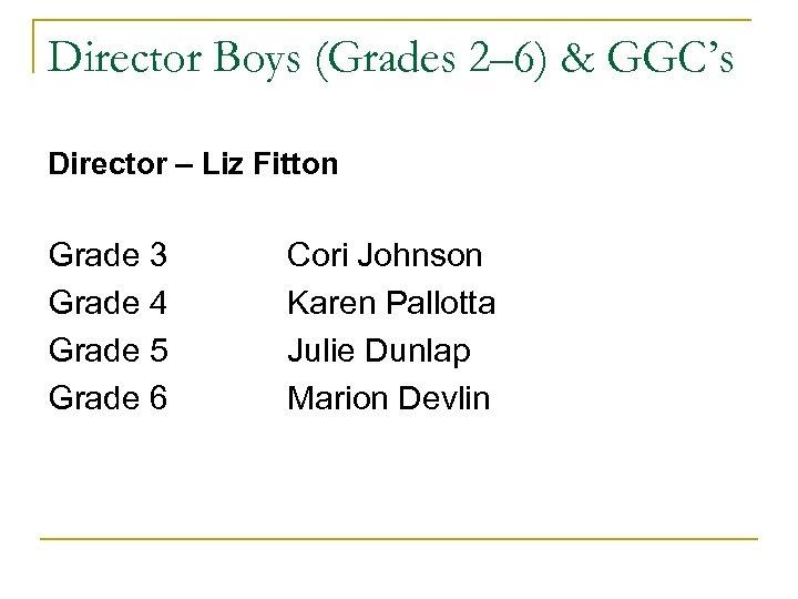 Director Boys (Grades 2– 6) & GGC's Director – Liz Fitton Grade 3 Grade