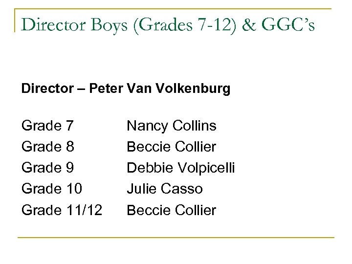 Director Boys (Grades 7 -12) & GGC's Director – Peter Van Volkenburg Grade 7