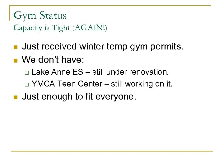 Gym Status Capacity is Tight (AGAIN!) n n Just received winter temp gym permits.