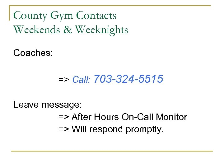 County Gym Contacts Weekends & Weeknights Coaches: => Call: 703 -324 -5515 Leave message: