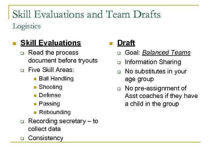 Skill Evaluations and Team Drafts Logistics n Skill Evaluations q q Read the process
