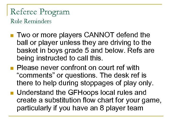 Referee Program Rule Reminders n n n Two or more players CANNOT defend the