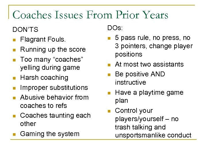 Coaches Issues From Prior Years DON'TS n Flagrant Fouls. n Running up the score