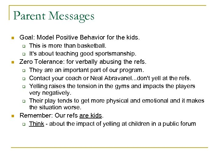 Parent Messages n n n Goal: Model Positive Behavior for the kids. q This