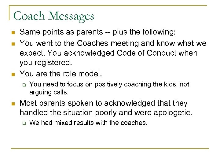 Coach Messages n n n Same points as parents -- plus the following: You